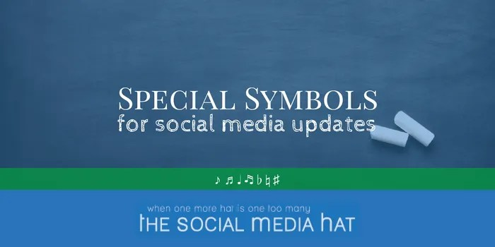 Special Symbols for Social Media Updates - The Social Media Hat
