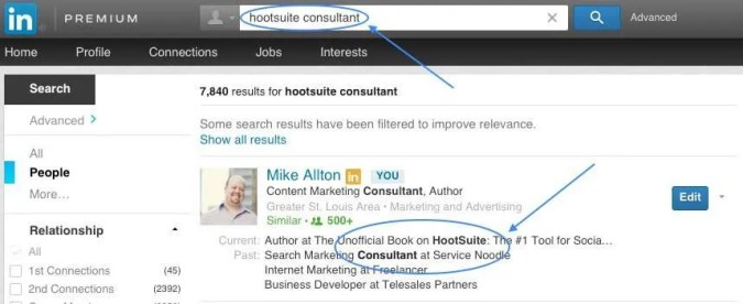 Optimize your LinkedIn Profile for search by including your targeted keywords.