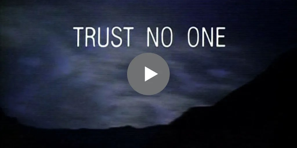 Trust No One - particularly corporations, government and journalists.