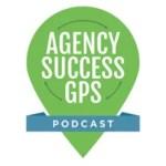 Agency Success GPS Podcast