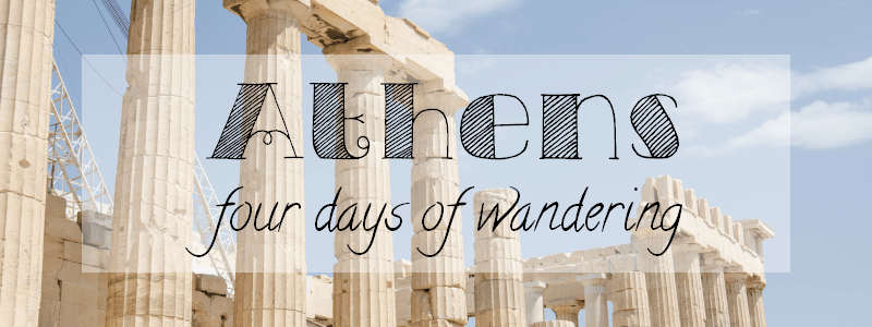 Photo Journal - Four days wandering through Athens