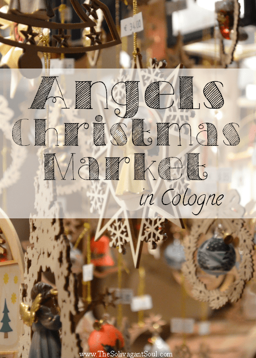 Photo Journal - Angels Christmas Market in Cologne | The Solivagant Soul