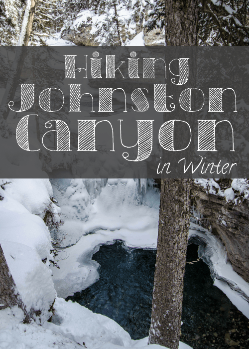 Hiking Johnston Canyon in Winter  , Canada - The Solivagant Soul
