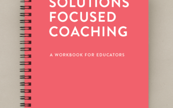 Solutions Focused Coaching in Schools – structured kindness for fast and effective Early Help for all children with challenging or withdrawn behaviour