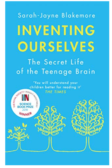 """Reading """"Inventing ourselves – the secret life of the teenage brain"""" by Sarah-Jayne Blakemore; week 1"""