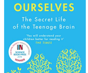 "Reading ""Inventing ourselves – the secret life of the teenage brain"" by Sarah-Jayne Blakemore; week 1"