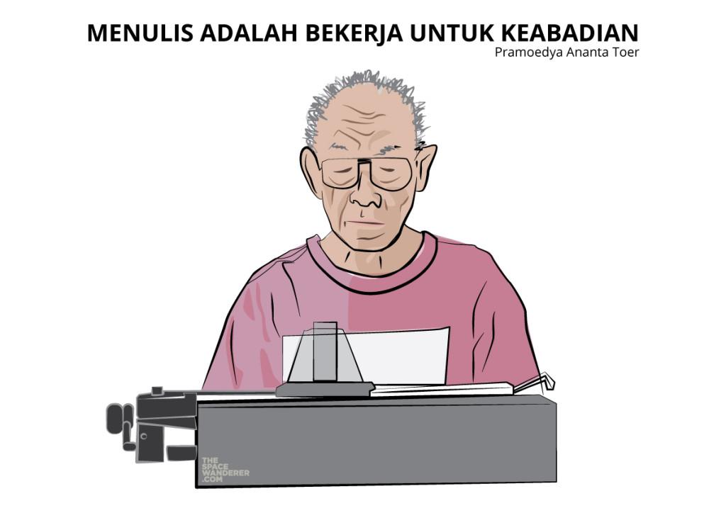 Menulis Adalah Bekerja Untuk Keabadian
