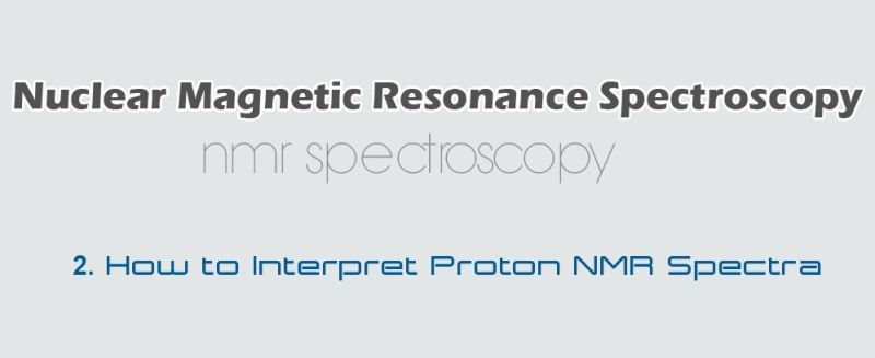How to Interpret Proton NMR Spectra