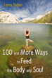 100 and More Ways to Feed the Body and Soul by Lorna Tedder