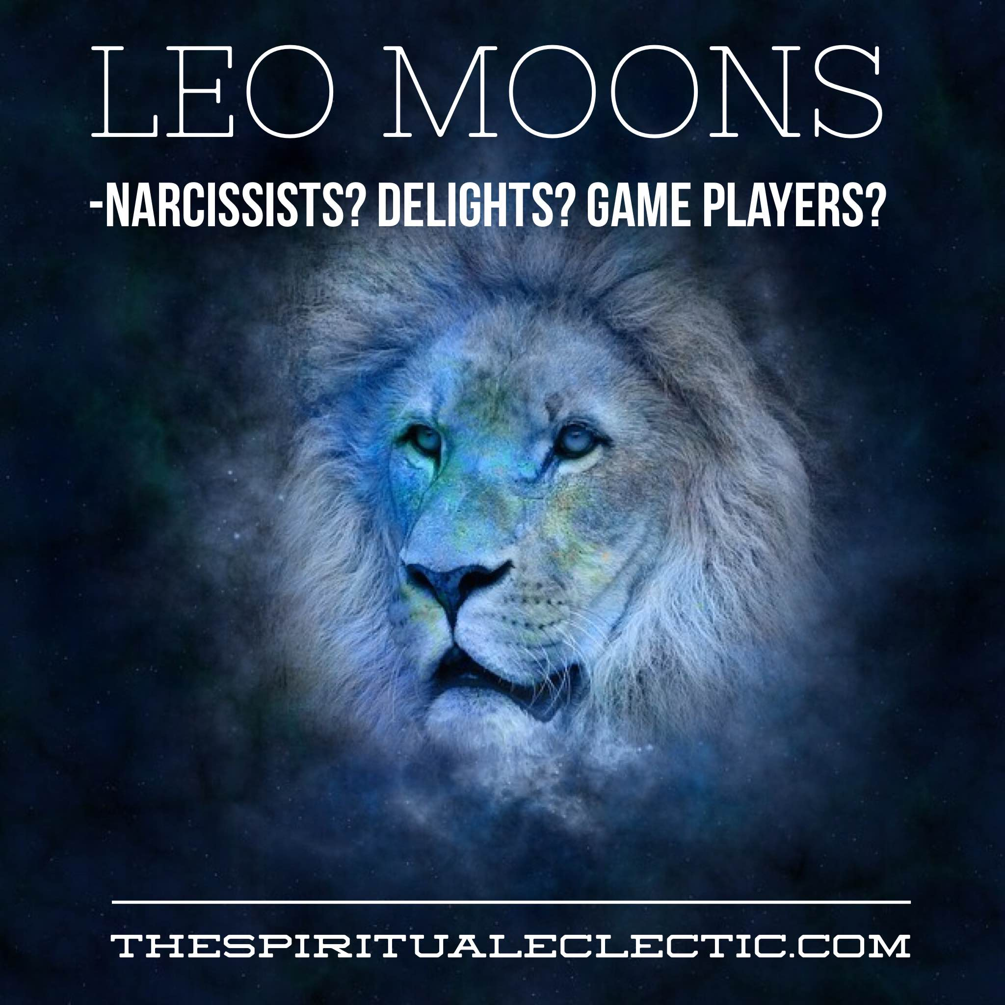 Applied Astrology: Leo Moons and Narcissistic Behaviors - The
