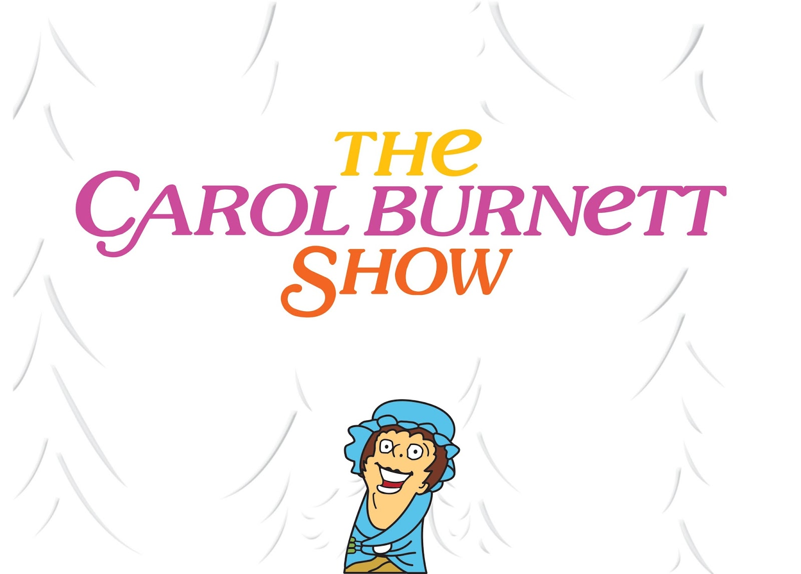 The Carol Burnett Show (Jan 24 – Feb 1)