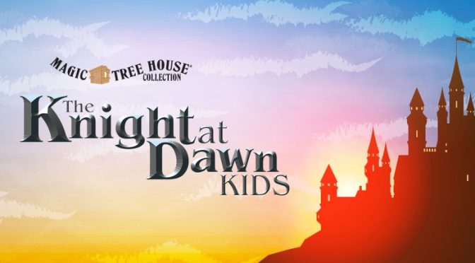 Magic Tree House: The Knight at Dawn