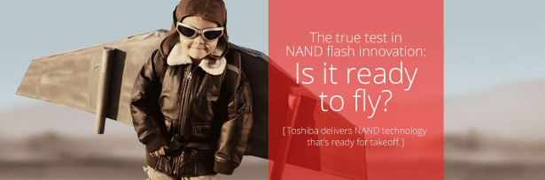 Toshiba NAND ready to fly banner