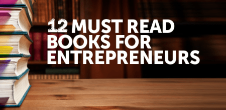 12 Books Entrepreneurs Must Read
