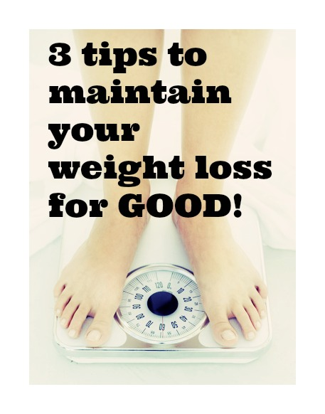 3 tips to maintain your weight loss for GOOD!