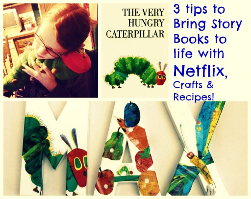 3 tips to Bring Story books to life with Netflix , Crafts and Recipes!