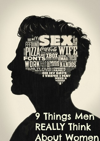 9 Things Men REALLY Think About Women #marriedmysugardaddy