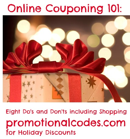 Online Couponing 101:  Eight Do's and Don'ts including Shopping promotionalcodes.com  for Holiday Discounts
