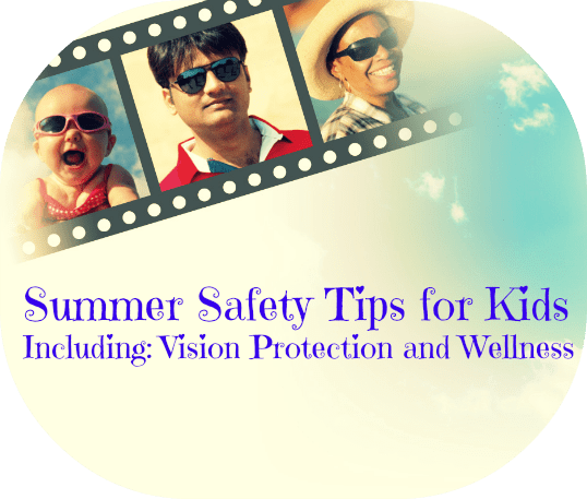 Summer Safety Tips for Kids Including Vision Protection and Wellness