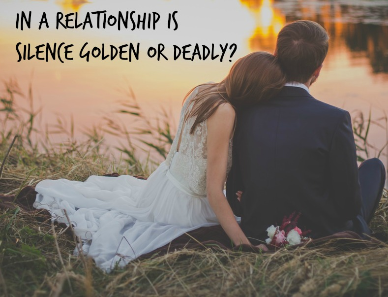 In a Relationship is Silence Golden or Deadly