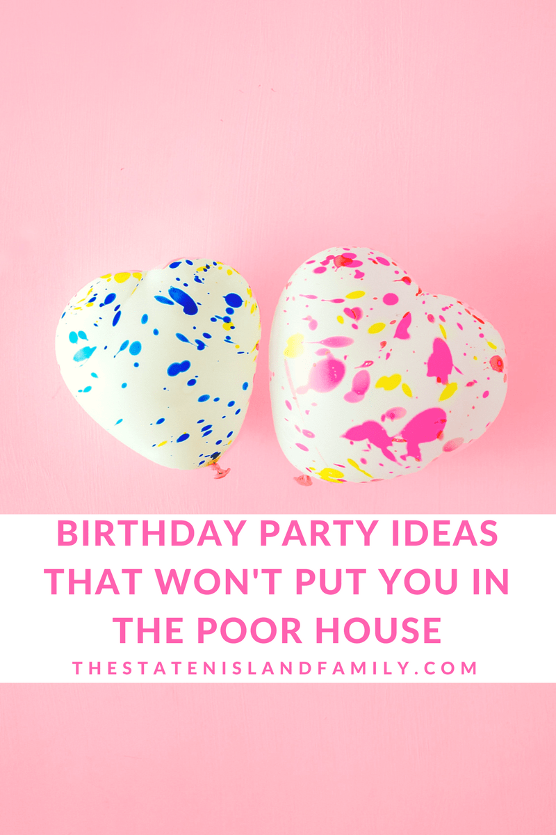 Birthday party ideas that won't put you in the poor house