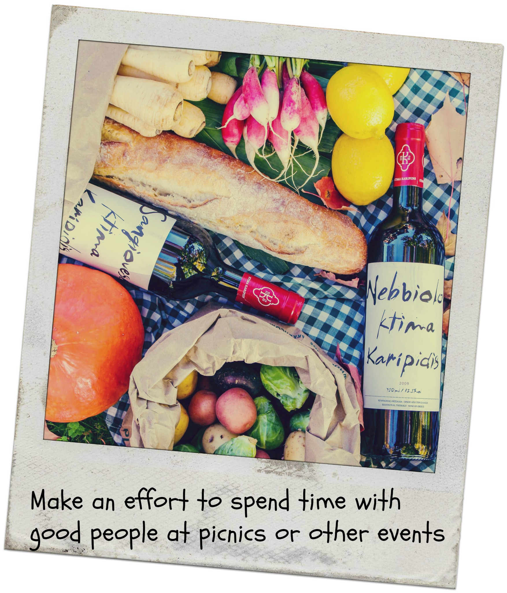 Let your child know how thankful you are to have them in your lives. Make an effort to spend time with good people at picnics or other events