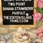 Weight Watchers No Bake Strawberry Banana Parfait