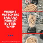 Weight watchers Banana Peanut Butter Whip