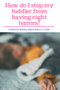 How do I stop my toddler from having night terrors?