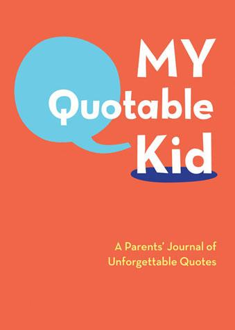 An appealing way to capture memories of the precious time when your kids are young–and when they say the most unintendedly hilarious things.