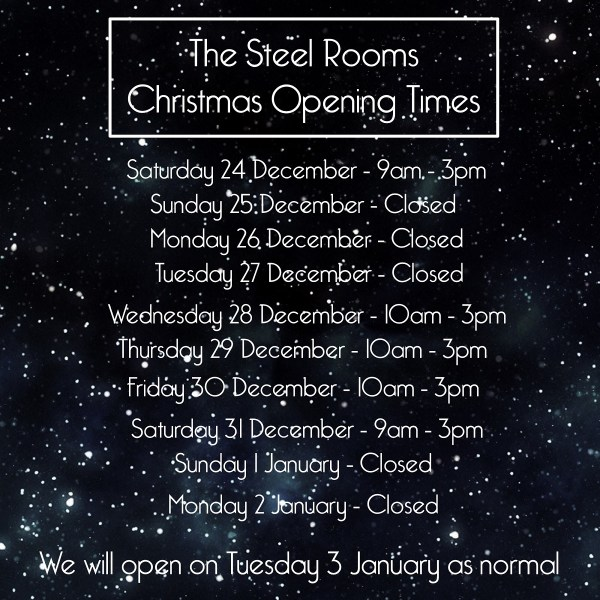 The Steel Rooms Christmas 2016 Opening Times