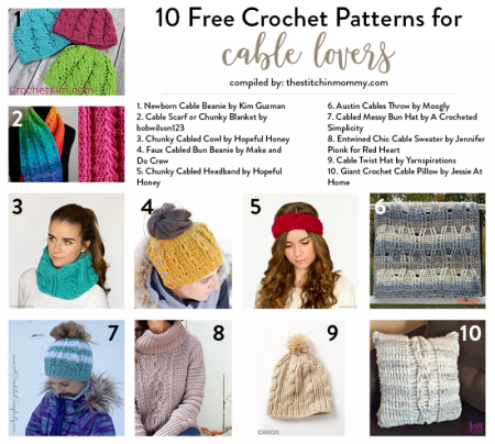 10 Free Crochet Patterns for Cable Lovers compiled by The Stitchin' Mommy | www.thestitchinmommy.com