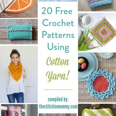 20 Free Crochet Patterns Using Cotton Yarn!