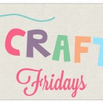 Get Crafty Friday {69}