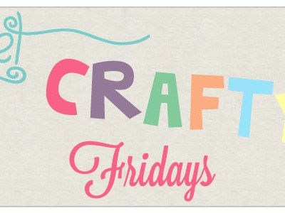 Get Crafty Friday {73}