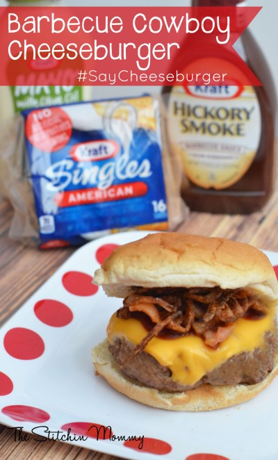 Barbecue Cowboy Cheeseburger #SayCheeseburger www.thestitchinmommy.com