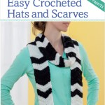 Easy Crocheted Hats and Scarves – 15 Pretty Projects