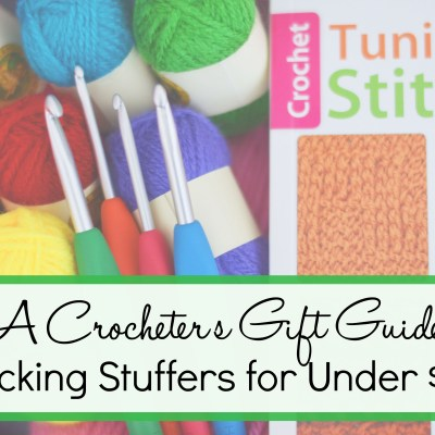 A Crocheter's Gift Guide – Stocking Stuffers Under $20