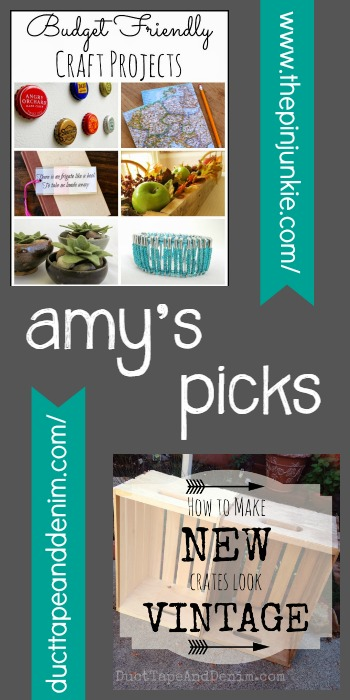 Amy's Picks | Budget Friendly Craft Projects/How to Make New Crates Look Vintage - Tuesday PIN-spiration Link Party