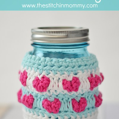 Jar Full of Love – Mason Jar Cozy