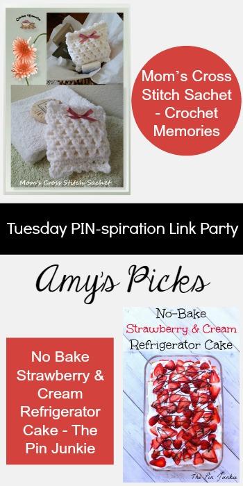Amy's Picks |Mom's Cross Stitch Sachet/No-Bake Strawberry & Cream Refrigerator Cake| Tuesday PIN-spiration Link Party