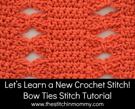 Let's Learn a New Crochet Stitch! - Bow Ties Stitch Tutorial | www.thestitchinmommy.com