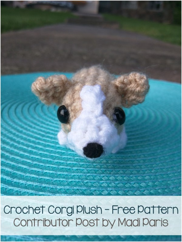 Crochet Corgi Plush Pattern - Free Pattern by Madi Paris exclusively for The Stitchin' Mommy | www.thestitchinmommy.com