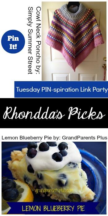 Rhondda's Picks  Cowl Neck Poncho/Lemon Blueberry Pie   Tuesday PIN-spiration Link Party www.thestitchinmommy.com