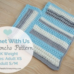 Crochet With Us Fall Poncho Pattern - Adult Sizes XS and S/M | www.thestitchinmommy.com