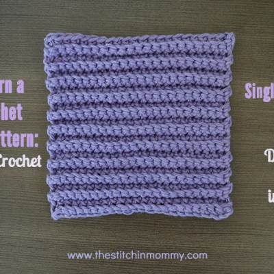 Let's Learn a New Crochet Stitch Pattern Kitchen Crochet Edition – Ribbed Single Crochet Stitch Tutorial and Dishcloth Pattern | www.thestitchinmommy.com