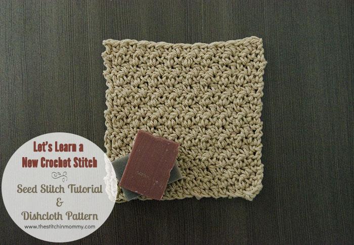 Seed Stitch Tutorial and Dishcloth Pattern
