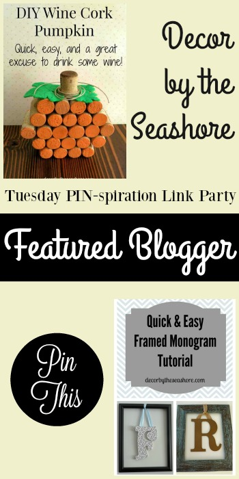 Tuesday PIN-spiration Link Party Featured Blogger - Decor by the Seashore | www.thestitchinmommy.com