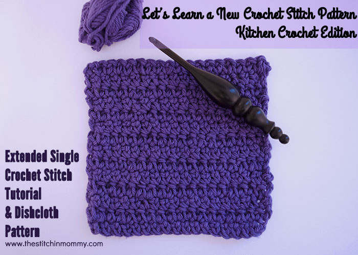 Extended Single Crochet Stitch Tutorial And Dishcloth Pattern The