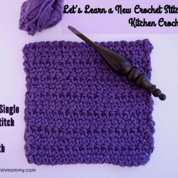 Let's Learn a New Crochet Stitch Pattern Kitchen Crochet Edition -Extended Single Crochet Stitch Tutorial and Dishcloth Pattern   www.thestitchinmommy.com